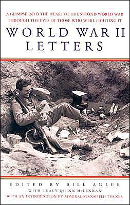 World War II Letters: A Glimpse Into the Heart of the Second World War Through the Words of Those Who Were Fighting It