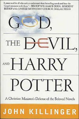 God, the Devil, and Harry Potter: A Christian Minister's Defense of the Beloved Novels