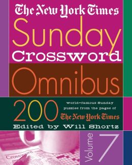 New York Times Sunday Crossword Omnibus, Volume 7: 200 World-Famous Sunday Puzzles