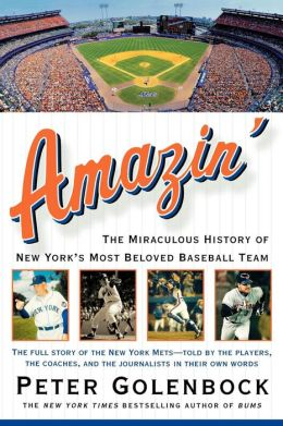 Amazin': The Miraculous History of New York's Most Beloved Baseball Team