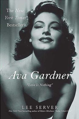 Ava Gardner: Love is Nothing