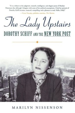 Lady Upstairs: Dorothy Schiff and the New York Post