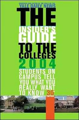 The Insider's Guide to the Colleges, 2004