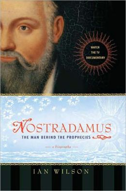 Nostradamus: The Man Behind the Prophecies
