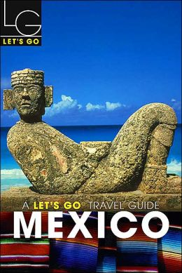 Let's Go Mexico Travel Guide 2004