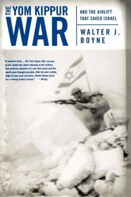 Yom Kippur War: And the Airlift Strike That Saved Israel