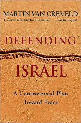 Defending Israel: A Study of Her Borders and a Plan Toward Peace
