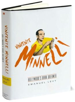 Vincente Minnelli: Hollywood's Dark Dreamer