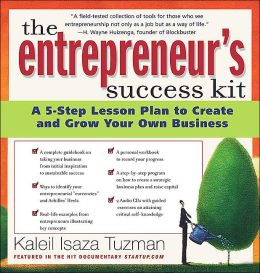 Entrepreneur's Success Kit: A 5-Step Lesson Plan to Create and Grow Your Own Business