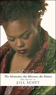 Moments, the Minutes, the Hours: The Poetry of Jill Scott