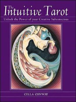 The Intuitive Tarot: Unlock the Power of Your Creative Subconscious