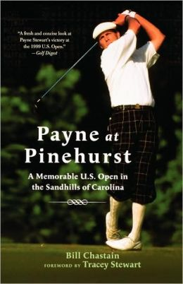 Payne at Pinehurst: A Memorable U.S. Open in the Sandhills of Carolina