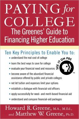 Paying for College: The Greene's Guide to Financing Higher Education