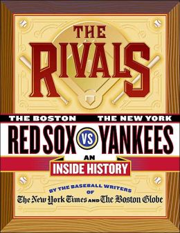 Rivals: The Boston Red Sox vs The New York Yankees: An Inside History