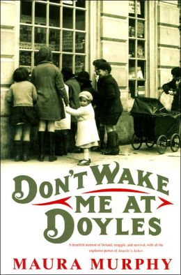 Don't Wake Me at Doyle's: A Memoir