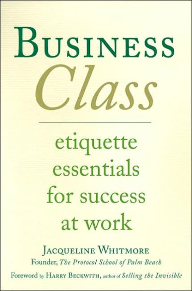 Business Class: Etiquette Essentials for Success at Work