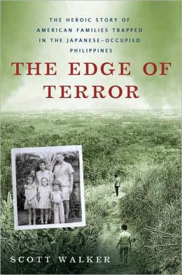 The Edge of Terror: The Heroic Story of American Families Trapped In Japanese-Occupied Philippines