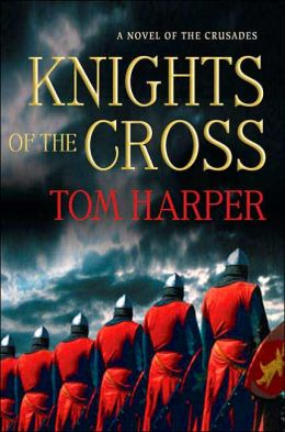 Knights of the Cross: A Novel of the Crusades
