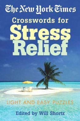 The New York Times Crosswords for Stress Relief: Light and Easy Puzzles