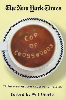 The New York Times Cup of Crosswords: 75 Easy-to-Medium Crossword Puzzles