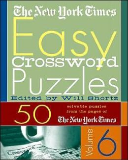 New York Times Easy Crosswords Puzzles : 50 Solvable Puzzles from the Pages of The New York Times