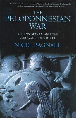 Peloponnesian War: Athens, Sparta and the Struggle for Greece