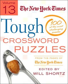 New York Times Tough Crossword Puzzles: 100 of the Most Challenging Puzzles from the Pages of the New York Times, Volume 13