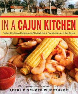 In a Cajun Kitchen: Authentic Cajun Recipes and Stories from a Family Farm on the Bayou