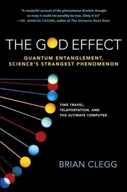 God Effect: Quantum Entanglement, Science's Strangest Phenomenon
