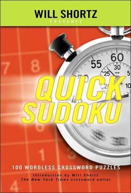 Sudoku Easy Presented Will Shortz Volume 1: 100 Wordless Crossword Puzzles