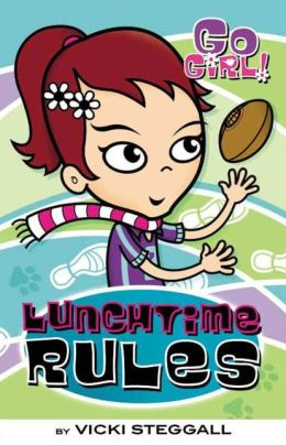 Lunchtime Rules (Go Girl! Series #4)