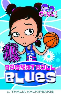 Basketball Blues (Go Girl! Series #10)