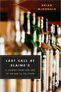 Last Call at Elaine's: A Journey from One Side of the Bar to the Other