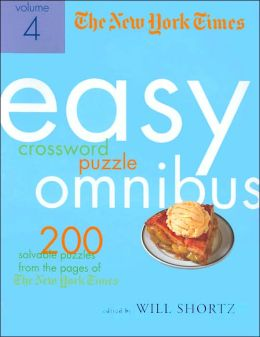 New York Times Easy Crossword Puzzle Omnibus Volume 4: 200 Solvable Puzzles from the Pages of the New York Times