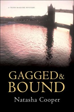 Gagged and Bound: A Trish Maguire Mystery