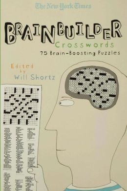 New York Times Brainbuilder Crosswords: 75 Brain-Boosting Puzzles