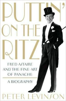 Puttin' on the Ritz: Fred Astaire and the Fine Art of Panache
