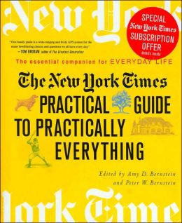 New York Times Practical Guide to Practically Everything: The Essential Companion for Everyday Life