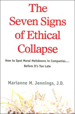Seven Signs of Ethical Collapse: How to Spot Moral Meltdowns in Companies... Before It's Too Late