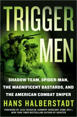 Trigger Men: Shadow Team, Spiderman, The Magnificent Bastards, and the American Combat Sniper