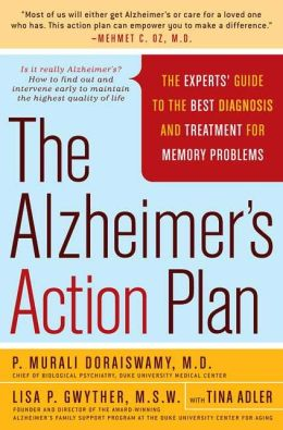 The Alzheimer's Action Plan: The Experts' Guide to the Best Diagnosis and Treatment