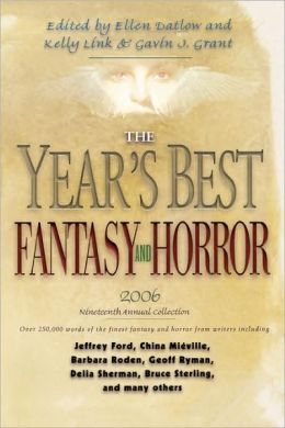 Year's Best Fantasy and Horror: Nineteenth Annual Collection