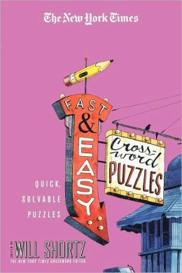 New York Times Fast and Easy Crossword Puzzles: Quick, Solvable Puzzles