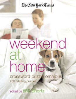 New York Times Weekend at Home Crossword Puzzle Omnibus: 200 Relaxing Puzzles