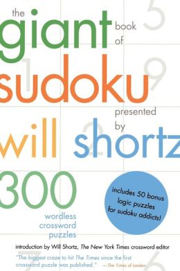 Giant Book of Sudoku Presented by Will Shortz: 300 Wordless Crossword Puzzles