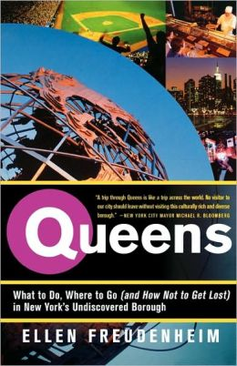 Queens: What to Do, Where to Go (and How Not to Get Lost) in New York's Undiscovered Borough