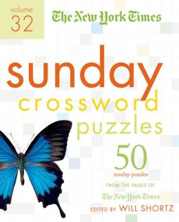New York Times Sunday Crossword Puzzles Volume 32: 50 Sunday Puzzles from the Pages of The New York Times