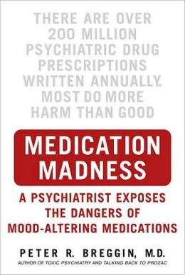 Medication Madness: True Stories of Mayhem, Murder, and Suicide Caused by Psychiatric Drugs