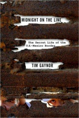 Midnight on the Line: The Secret Life of the U.S.-Mexico Border