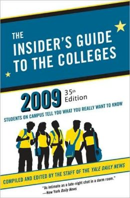 The Insider's Guide to the Colleges 2009: Students on Campus Tell You What You Really Want to Know